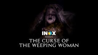 Download Experience The Curse Of The Weeping Woman Only At INOX Video