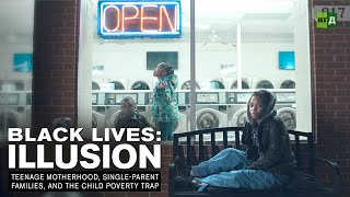Download Black Lives: Illusion. Teenage motherhood, single-parent families, and the child poverty trap Video