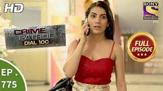 Download Crime Patrol Dial 100 - Ep 775 - Full Episode - 11th May, 2018 Video