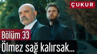 Download Çukur 33. Bölüm (Sezon Finali) - Ölmez Sağ Kalırsak... Video