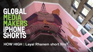 Download Layal Rhanem short film - shot on iPhone   HOW HIGH   Global Media Makers Video