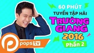 Download Tuyển Tập Hài Trường Giang 2016 (P2) Chí Tài, Lâm Vỹ Dạ, #truonggiang Video