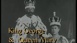 Download King George and Queen Mary - The First Windsors (Part 1) Video