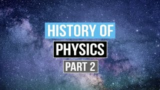 Download The History of Physics (Part 2) Video
