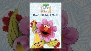 Download Sesame Street: Elmo's World: Flowers, Bananas & More! Video