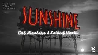 Download Cat Dealers, LOthief, Santti - Sunshine Video