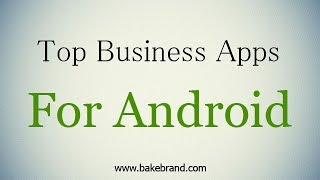Download Top 10 Business Related Applications For Android Users Video