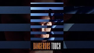 Download Dangerous Touch Video