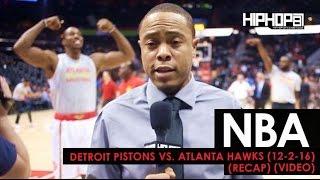 Download True To Atlanta: Detroit Pistons vs. Atlanta Hawks (12-2-16) (Recap Video) Video