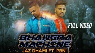Download BHANGRA MACHINE - OFFICIAL VIDEO - JAZ DHAMI FT. PBN - MOVIEBOX Video