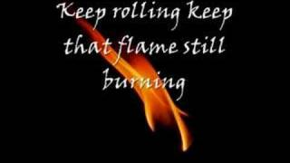 Download The Flame Still Burns (with lyrics) Video
