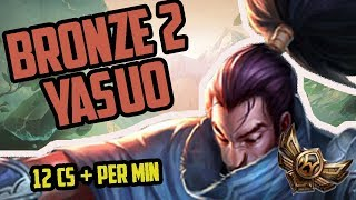 Download Hardstuck BRONZE 2 YASUO (with 12+ cs per min) BETTER FARM THAN CHALLENGERS/PROS- Video