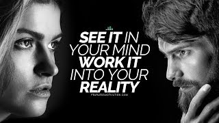 Download See It In Your Mind But Work It Into Your Reality (Motivational Video for the Law Of Attraction) Video