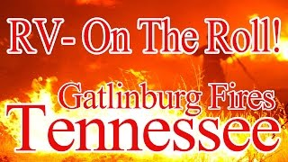 Download Gatlinburg And Pigeon Forge Fires, My Friends RV! Video