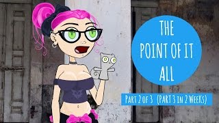 Download The Point of it All (Part 2 of 3) : Foamy The Squirrel Video
