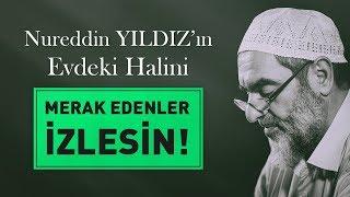 Download Nureddin Yıldız'ın EVDEKİ HÂLİNİ Merak Edenler Dinlesin! Video
