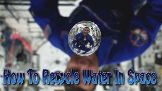 Download How To Recycle Water in Space Video