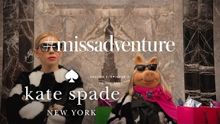 Download #missadventure season 2, episode 3: ″to the top″ | kate spade new york Video