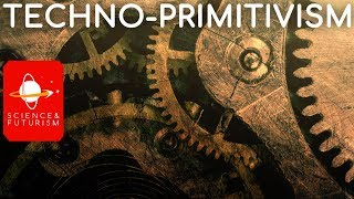 Download Techno-Primitivism Video