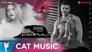 Download Dr. Mako & Friends feat. Kalif - Luna (Official Single) Video