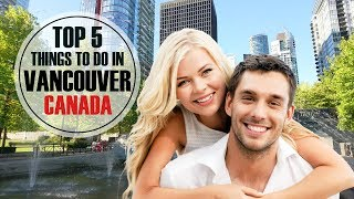 Download Top 5 things to do in Vancouver for 2018 ❤ Video