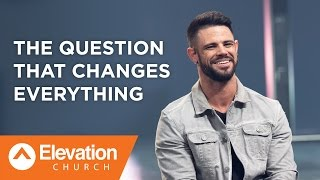 Download The Question That Changes Everything | Pastor Steven Furtick Video