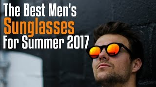 Download The Best Men's SUNGLASSES For Summer 2017 Video