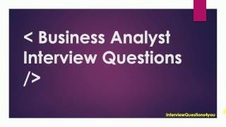 Download Business Analyst Interview Questions Video