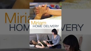 Download Miriam: Home Delivery Video
