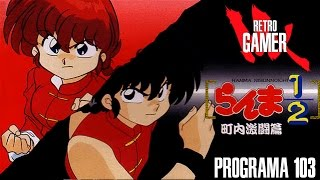 Download RETRO GAMER MX - Programa 103 - Ranma 1/2 & Street Combat - Español - Videojuegos Video