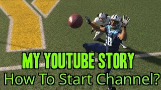 Download My Youtube Story! How To Grow Your Sports Gaming Channel And Gain Subscribers! Video
