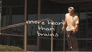 Download More Heart Than Brains | TransWorld SKATEboarding Video