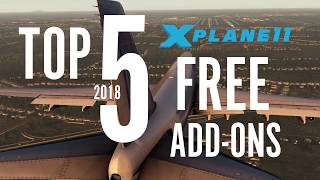 Download Top 5 Free Addons for XPLANE 11 Video