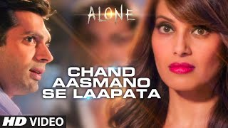 Download 'Chand Aasmano Se Laapata' Video Song | Alone | Bipasha Basu | Karan Singh Grover Video