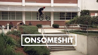 Download BMX - ONSOMESHIT ″ON EVERYTHING″ DILLON LLOYD Video