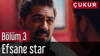 Download Çukur 3. Bölüm - Efsane Star Video