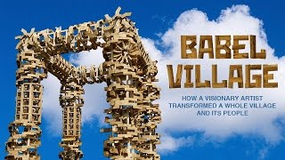 Download Babel Village. How a visionary artist transformed a whole village and its people. Video