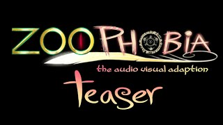 Download ZOOPHOBIA- the audio visual adaption (Teaser) Video