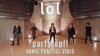 Download lol -エルオーエル- / party up!! Dance Pracitice Video Video