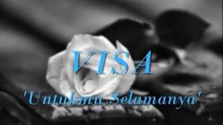 Download VISA - Untukmu Selamanya ~ LIRIK ~ Video