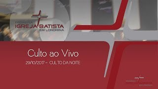 Download CULTO AO VIVO - PIB LONDRINA - 29/10/2017 - NOITE Video