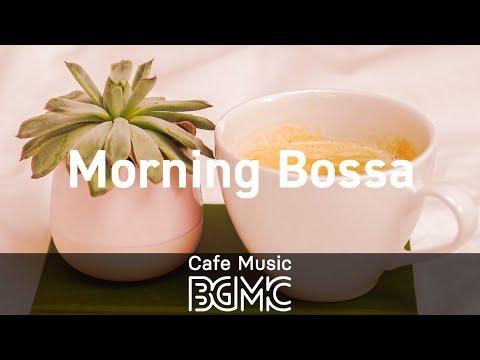 Morning Bossa: Relaxing Background Instrumental Bossa Nova & Jazz - Music to Work, Study, Relax