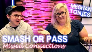 Download SMASH or PASS: MISSED CONNECTIONS w/ MEGHAN TONJES Video