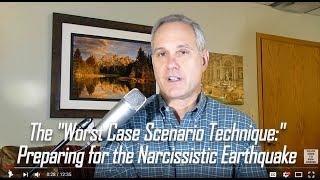 Download Worst Case Scenario Technique: Preparing for the Narcissistic Earthquake. Expert Video