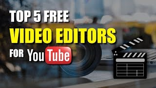 Download Top 5 Best Free Video Editing Software For YouTube Video
