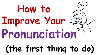 Download How to Improve Your English Pronunciation (The First Thing You Must Do) Video