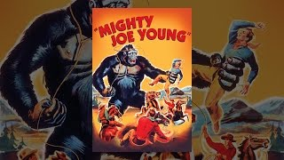 Download Mighty Joe Young (1949) Video