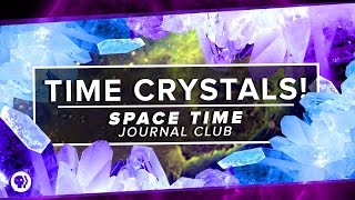 Download Time Crystals! | Space Time Journal Club Video