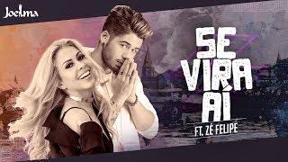 Download Joelma - Se Vira Aí feat. Zé Felipe Video