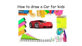 Download Kids fun: How to draw a car for Kids Video